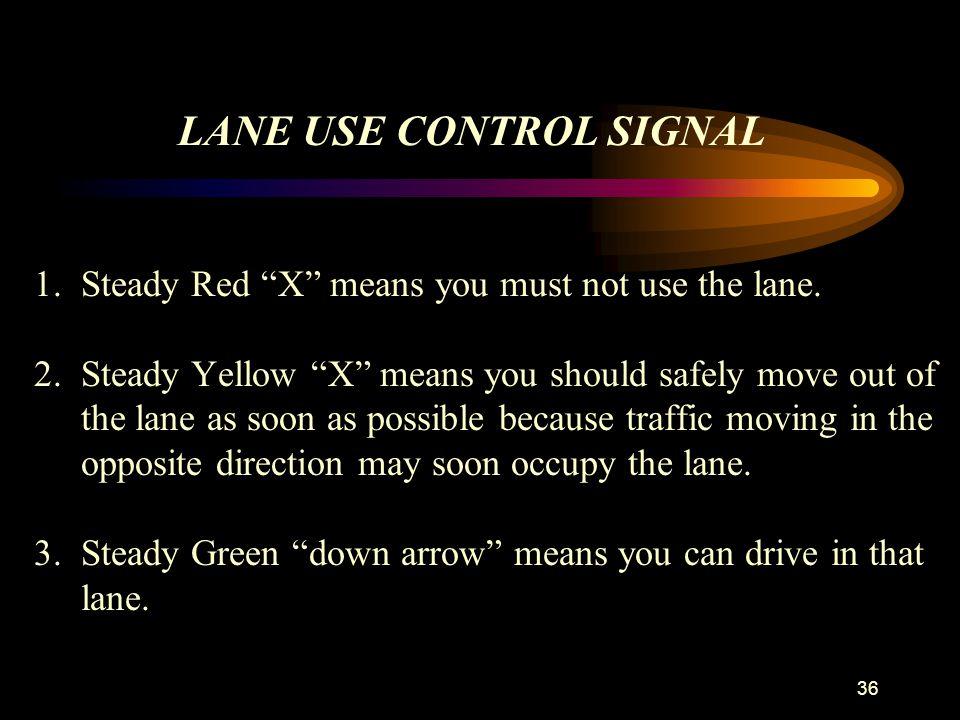 LANE USE CONTROL SIGNAL