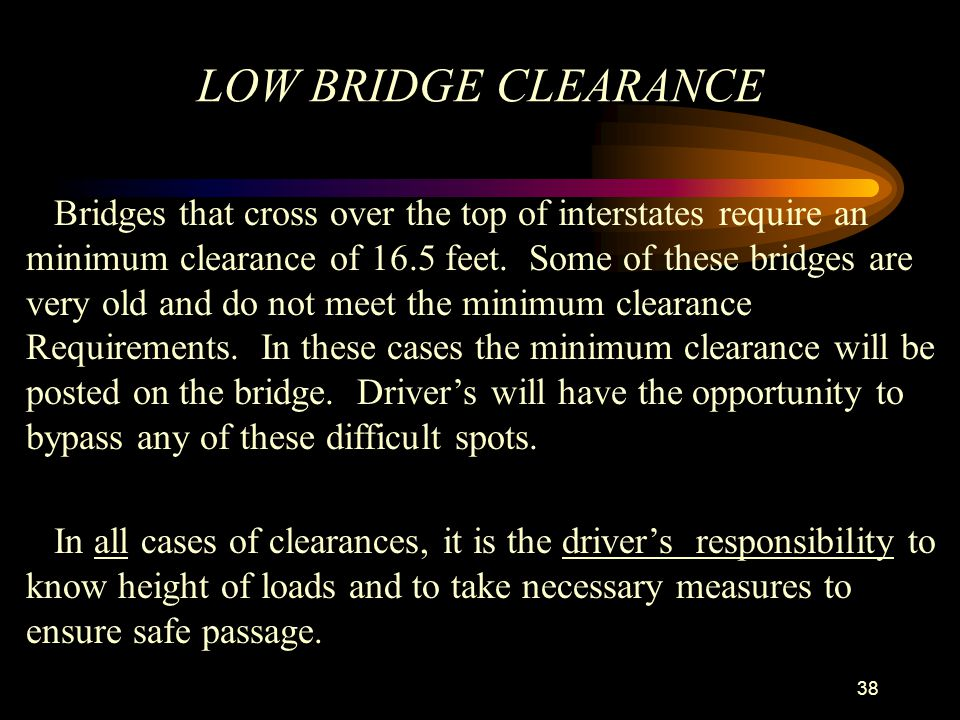 LOW BRIDGE CLEARANCE