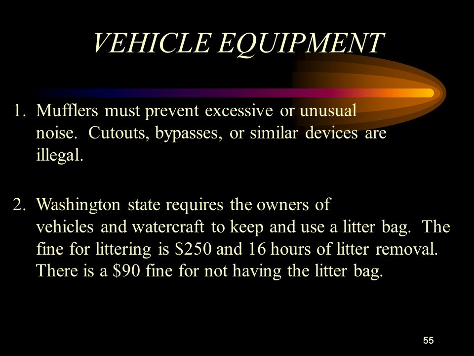 VEHICLE EQUIPMENT 1. Mufflers must prevent excessive or unusual
