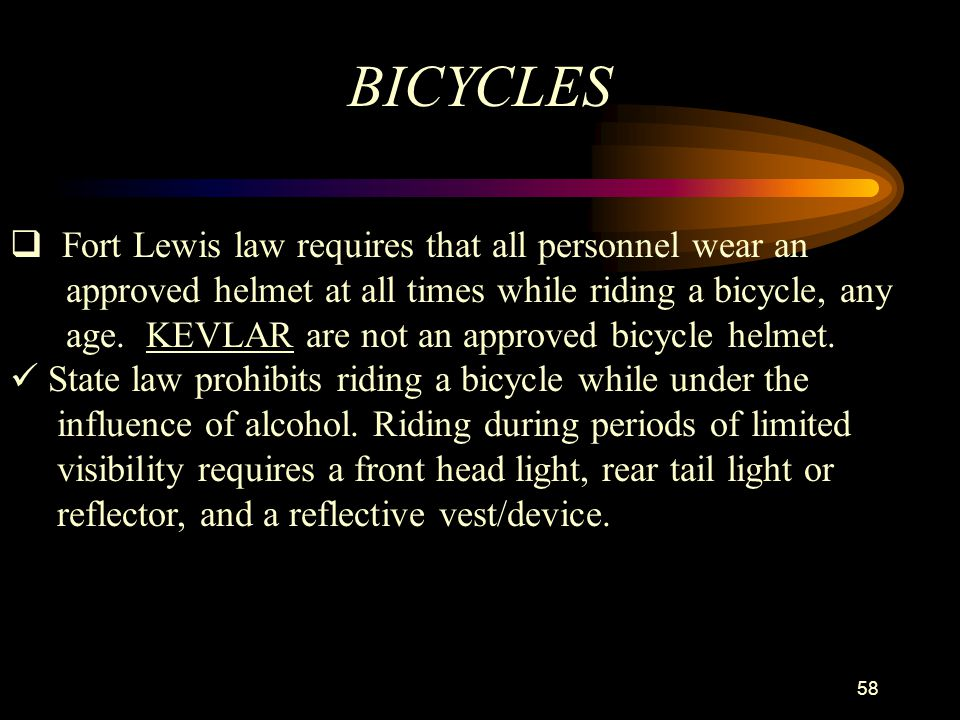 BICYCLES Fort Lewis law requires that all personnel wear an