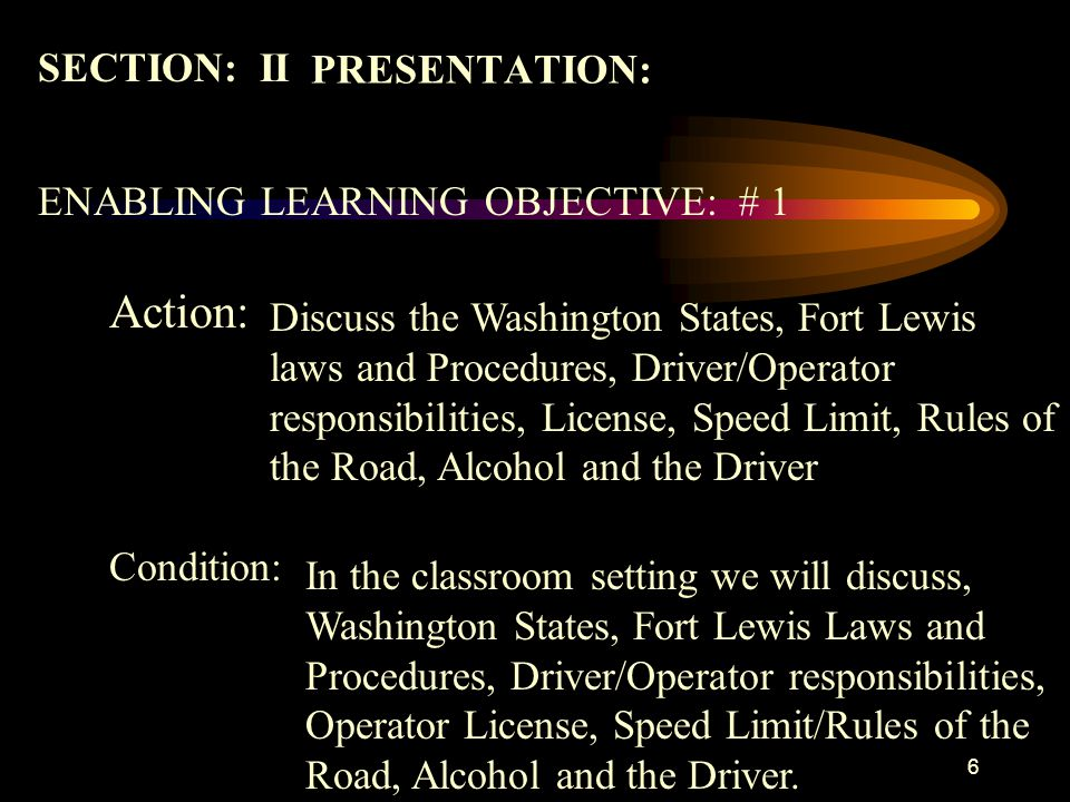Action: SECTION: II PRESENTATION: ENABLING LEARNING OBJECTIVE: # 1
