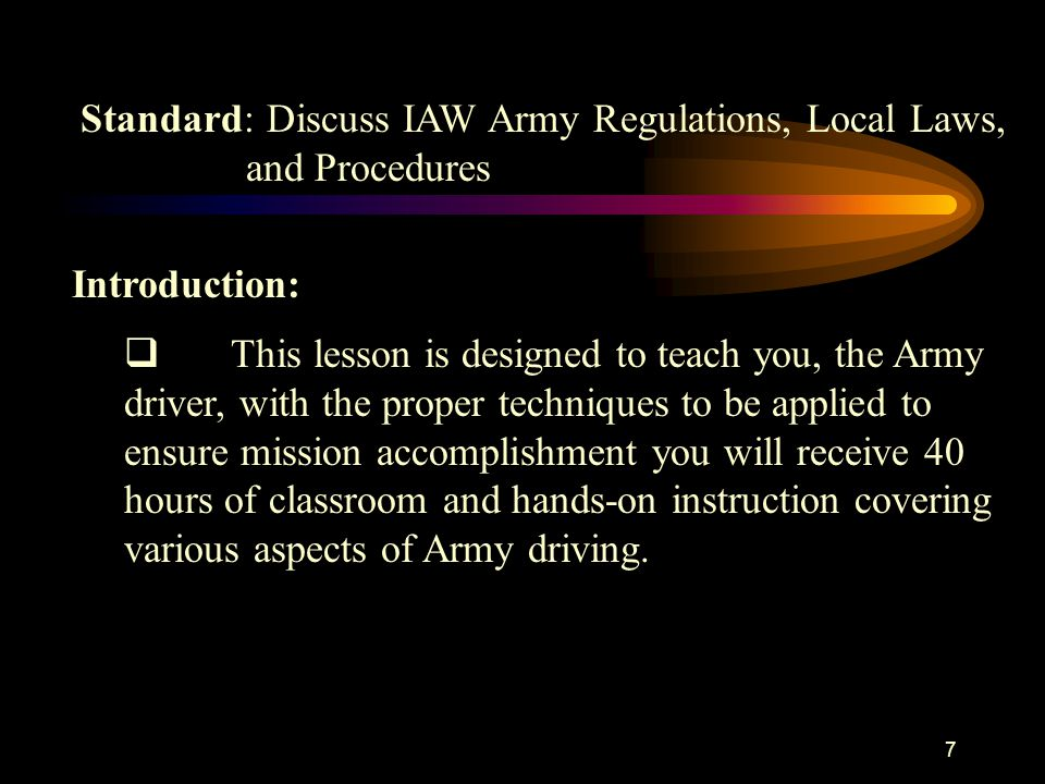 Standard: Discuss IAW Army Regulations, Local Laws, and Procedures. Introduction: