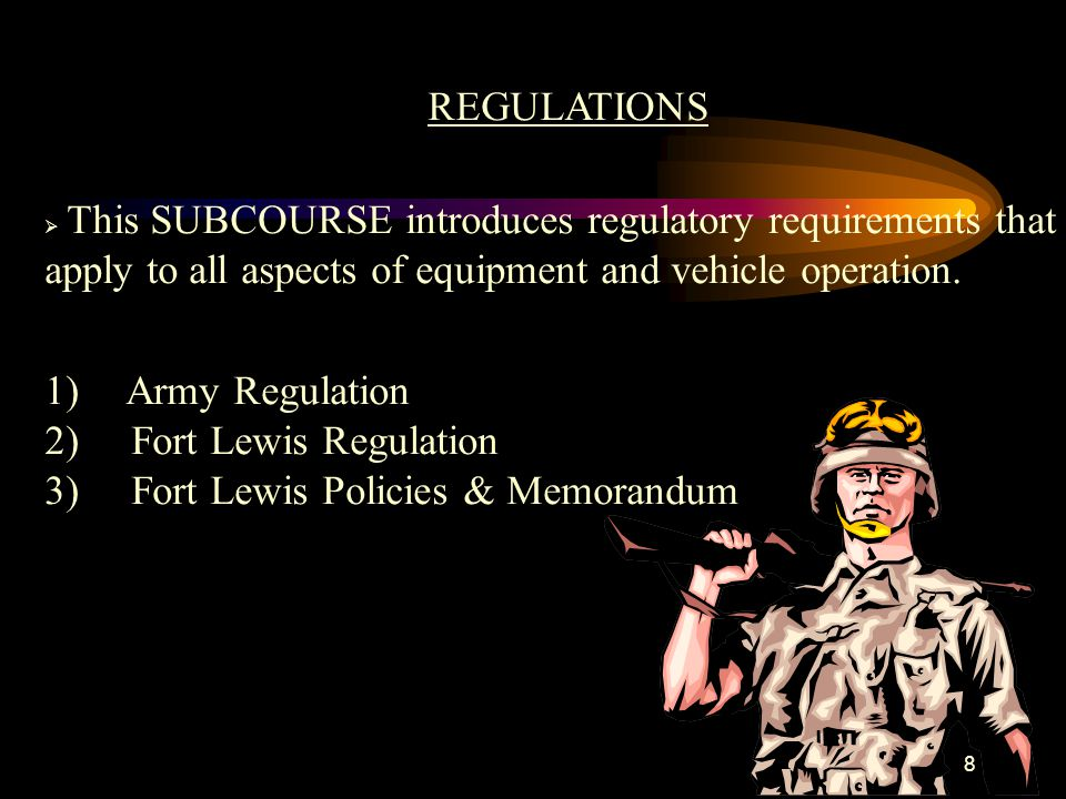 2) Fort Lewis Regulation 3) Fort Lewis Policies & Memorandum