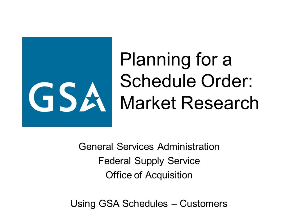 Planning for a Schedule Order: Market Research