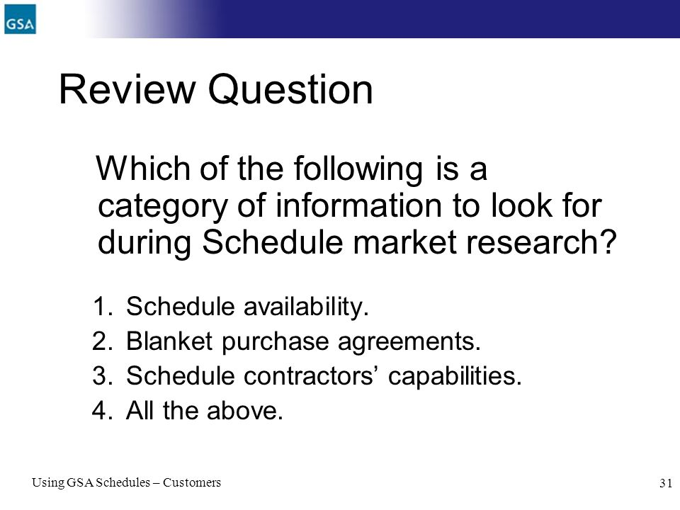 Review Question Which of the following is a category of information to look for during Schedule market research