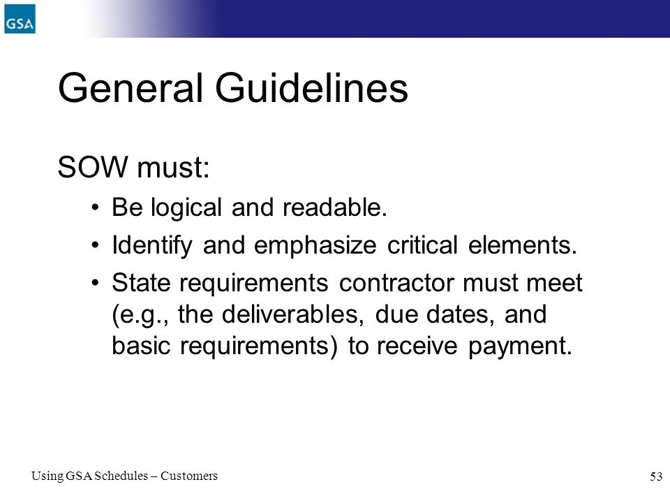 General Guidelines SOW must: Be logical and readable.