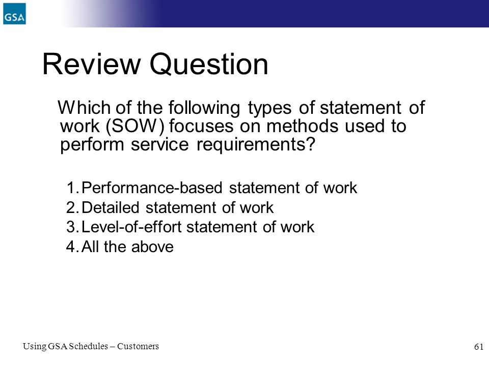 Review Question Which of the following types of statement of work (SOW) focuses on methods used to perform service requirements