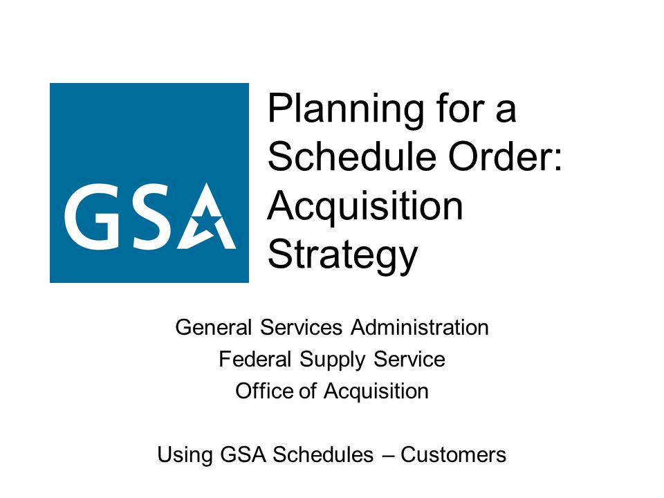 Planning for a Schedule Order: Acquisition Strategy