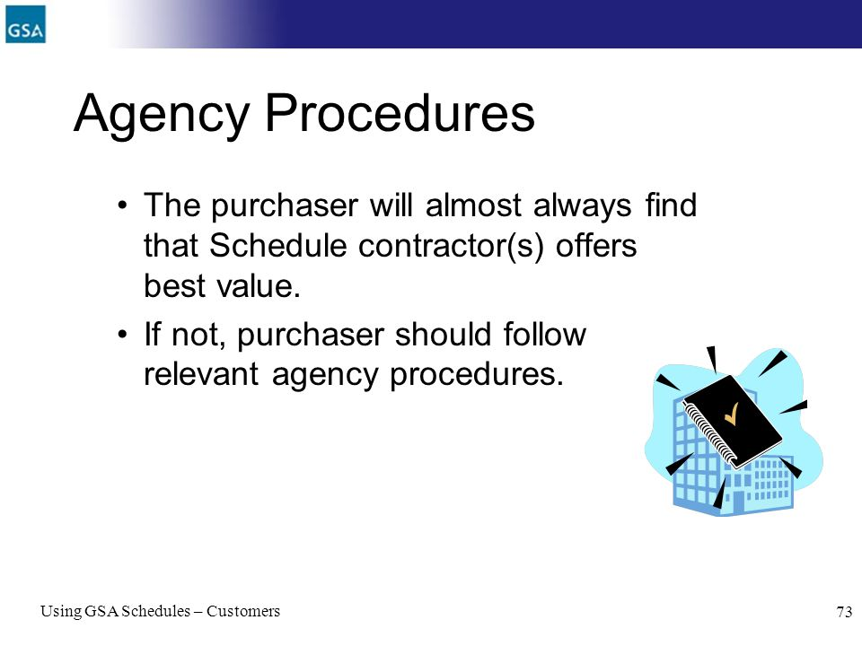 Agency Procedures The purchaser will almost always find that Schedule contractor(s) offers best value.