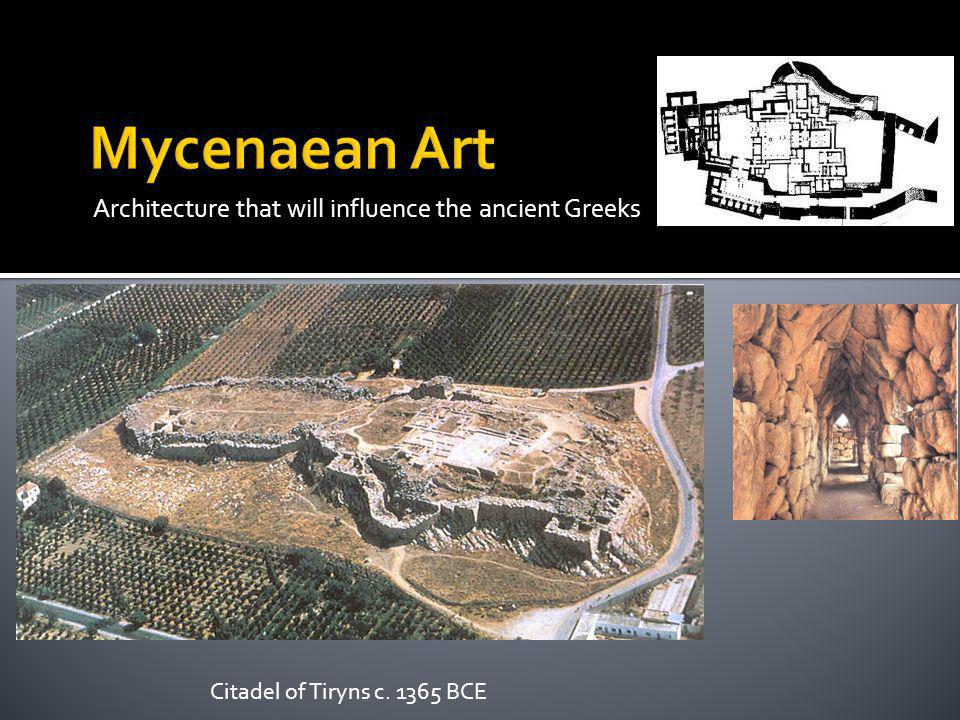 Mycenaean Art Architecture that will influence the ancient Greeks