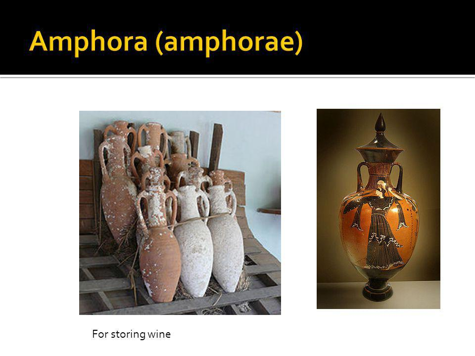 Amphora (amphorae) For storing wine