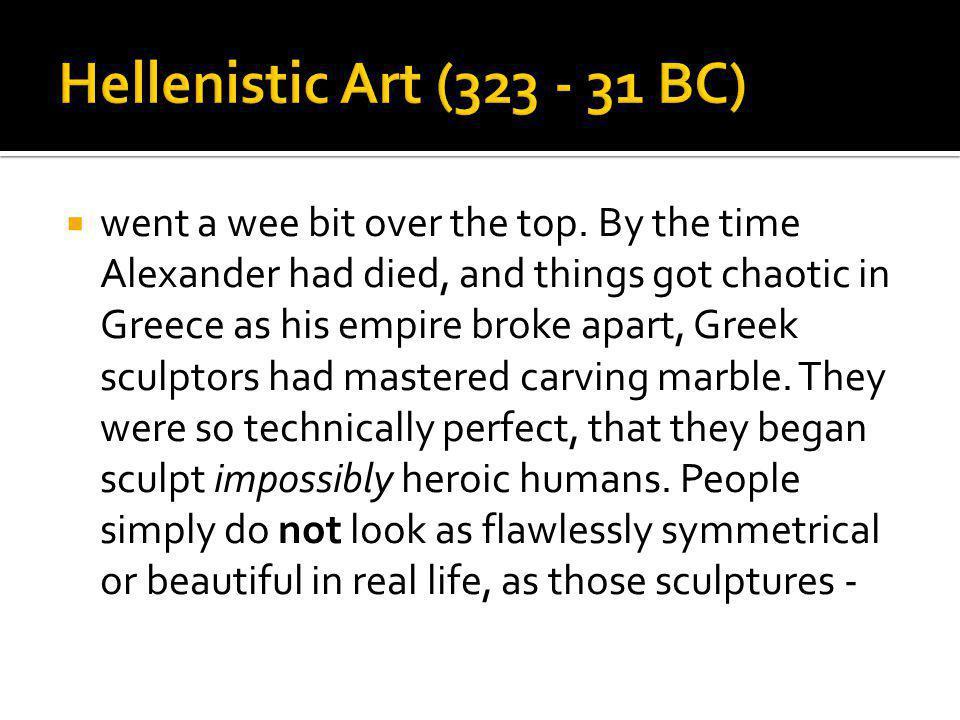 Hellenistic Art (323 - 31 BC)