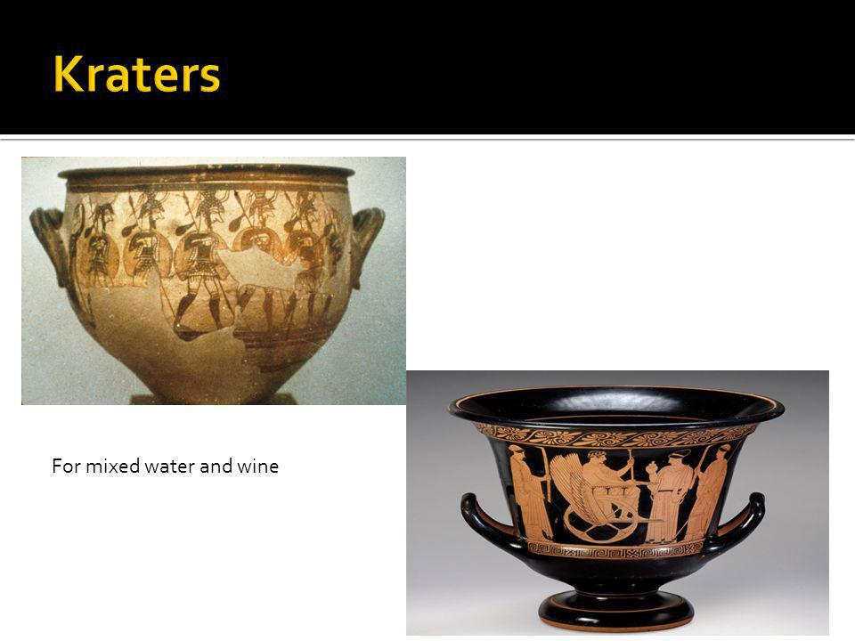 Kraters For mixed water and wine