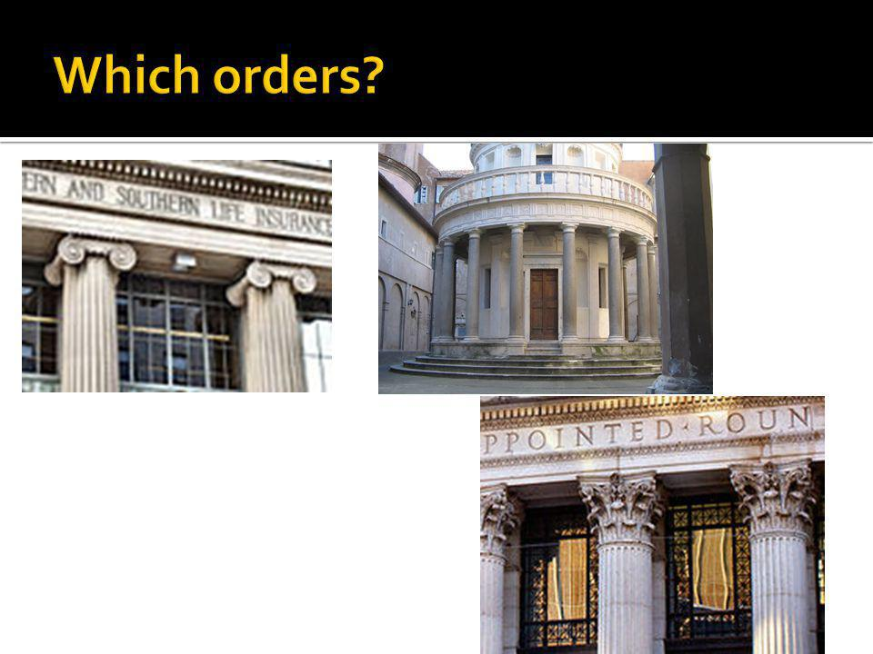 Which orders. Left is a bank in cincinatte– enoclassical, middle in rome, by Bramate in 16thc.