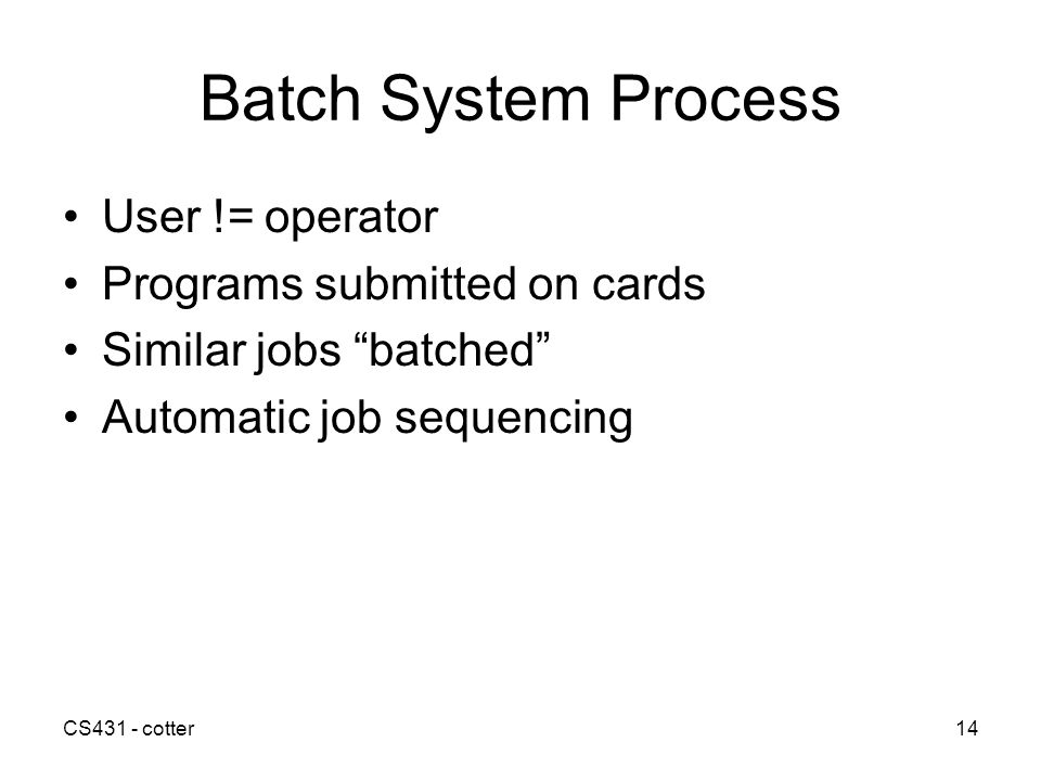 Batch System Process User != operator Programs submitted on cards
