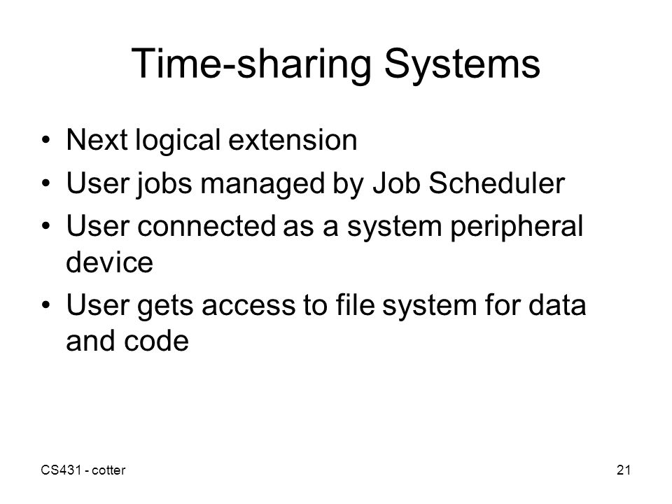 Time-sharing Systems Next logical extension