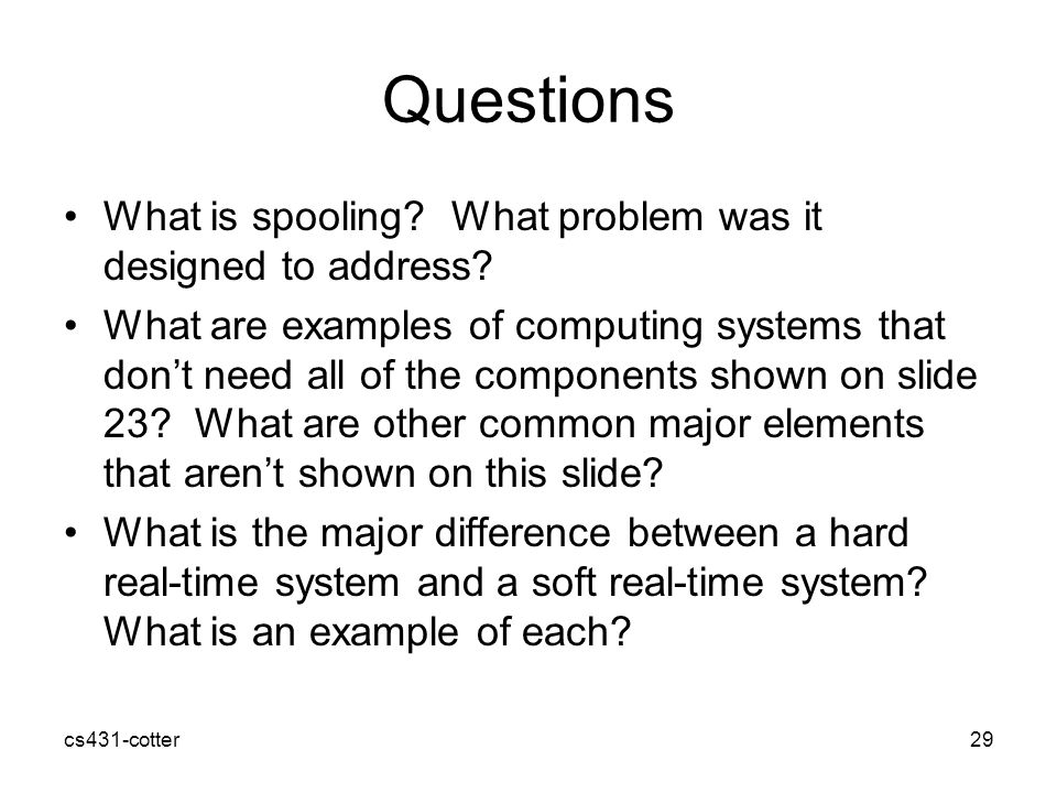 Questions What is spooling What problem was it designed to address