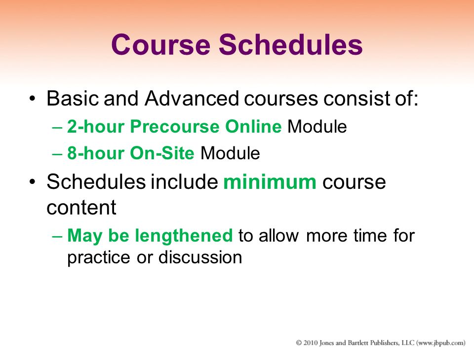 Course Schedules Basic and Advanced courses consist of: