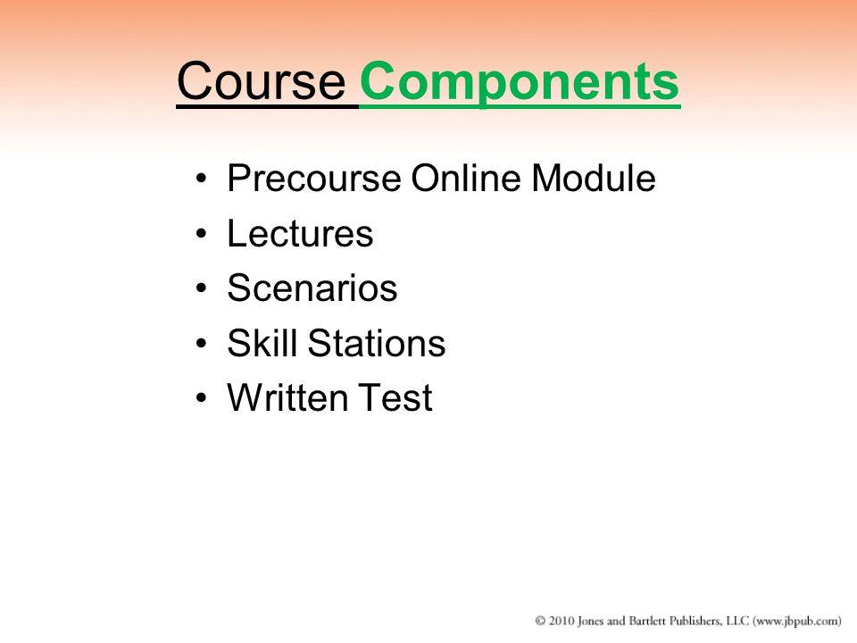 Course Components Precourse Online Module Lectures Scenarios