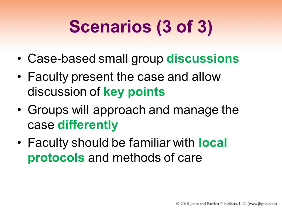 Scenarios (3 of 3) Case-based small group discussions
