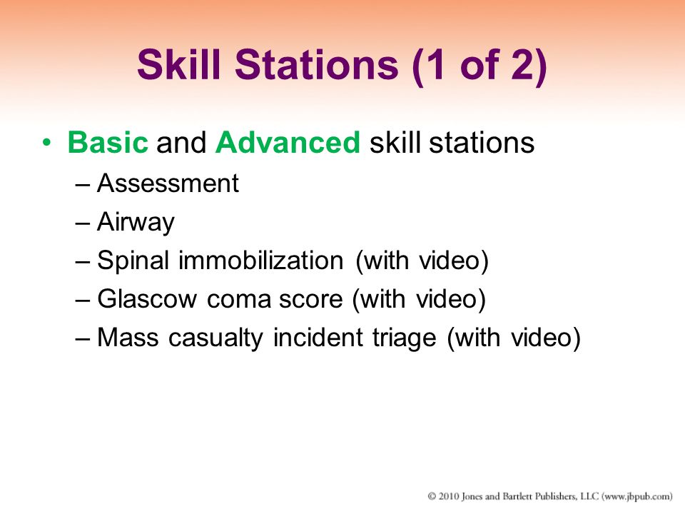 Skill Stations (1 of 2) Basic and Advanced skill stations Assessment