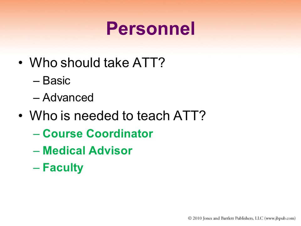 Personnel Who should take ATT Who is needed to teach ATT Basic