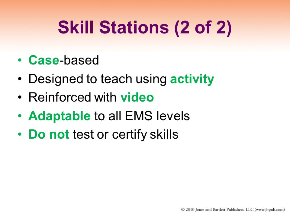 Skill Stations (2 of 2) Case-based Designed to teach using activity