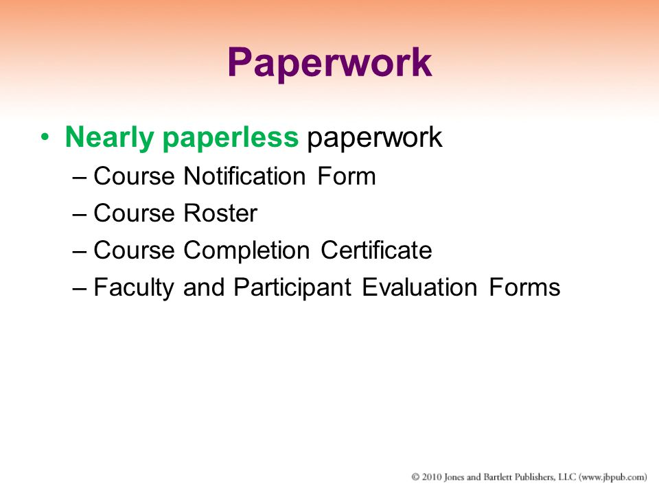 Paperwork Nearly paperless paperwork Course Notification Form