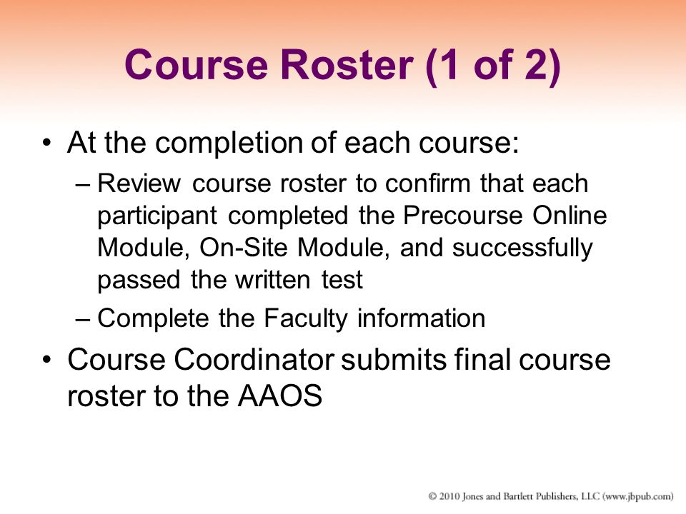 Course Roster (1 of 2) At the completion of each course: