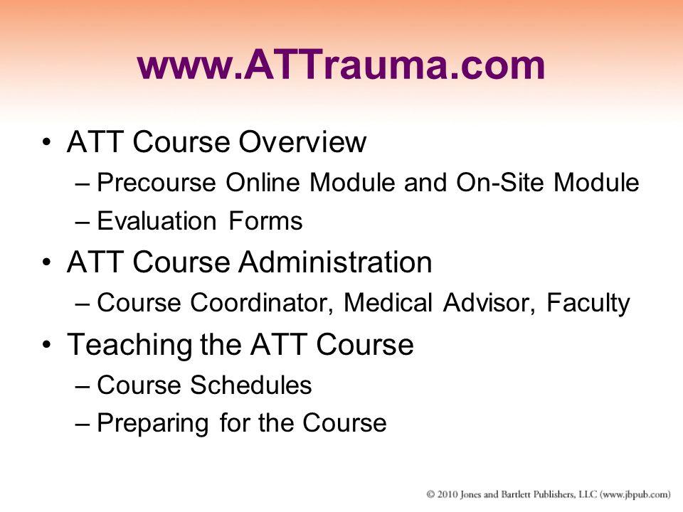 www.ATTrauma.com ATT Course Overview ATT Course Administration