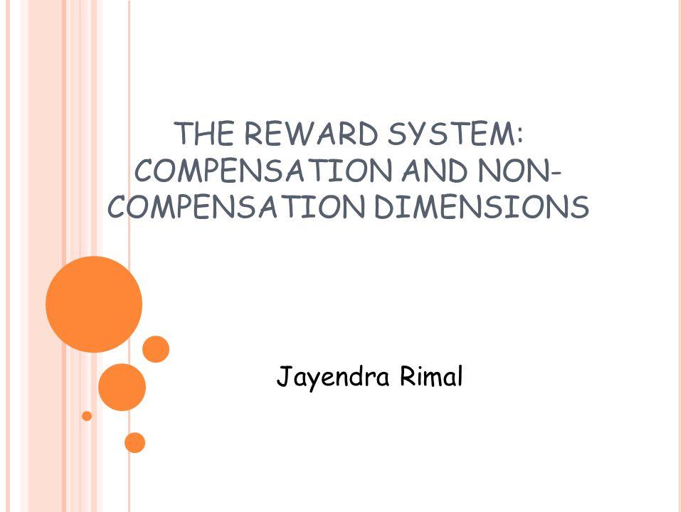 THE REWARD SYSTEM: COMPENSATION AND NON-COMPENSATION DIMENSIONS