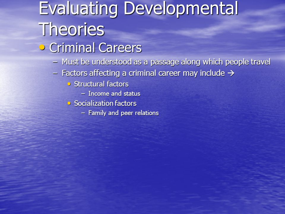 Evaluating Developmental Theories