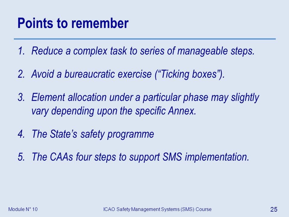 Points to remember Reduce a complex task to series of manageable steps. Avoid a bureaucratic exercise ( Ticking boxes ).