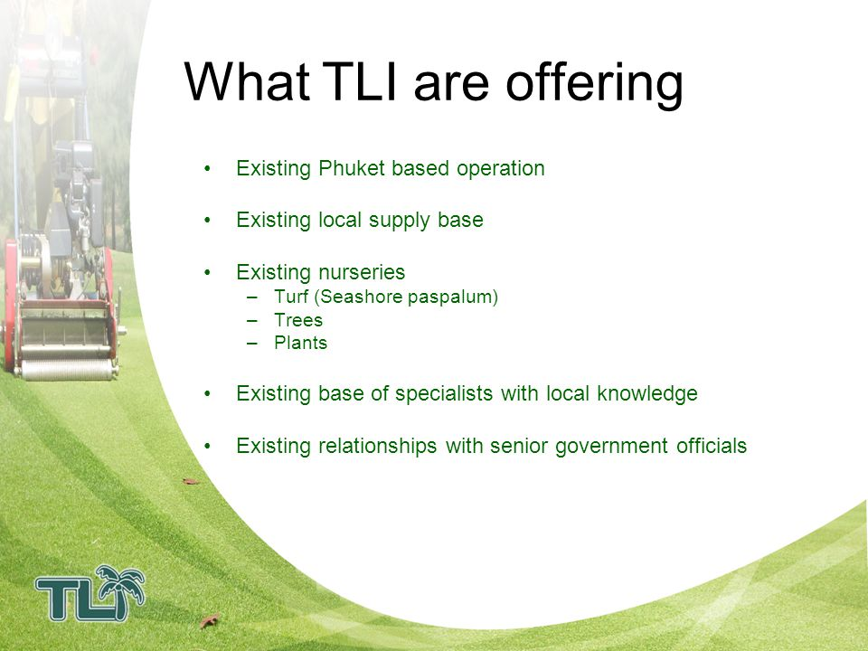 What TLI are offering Existing Phuket based operation