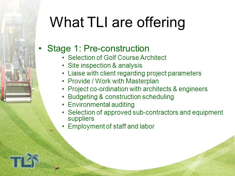 What TLI are offering Stage 1: Pre-construction