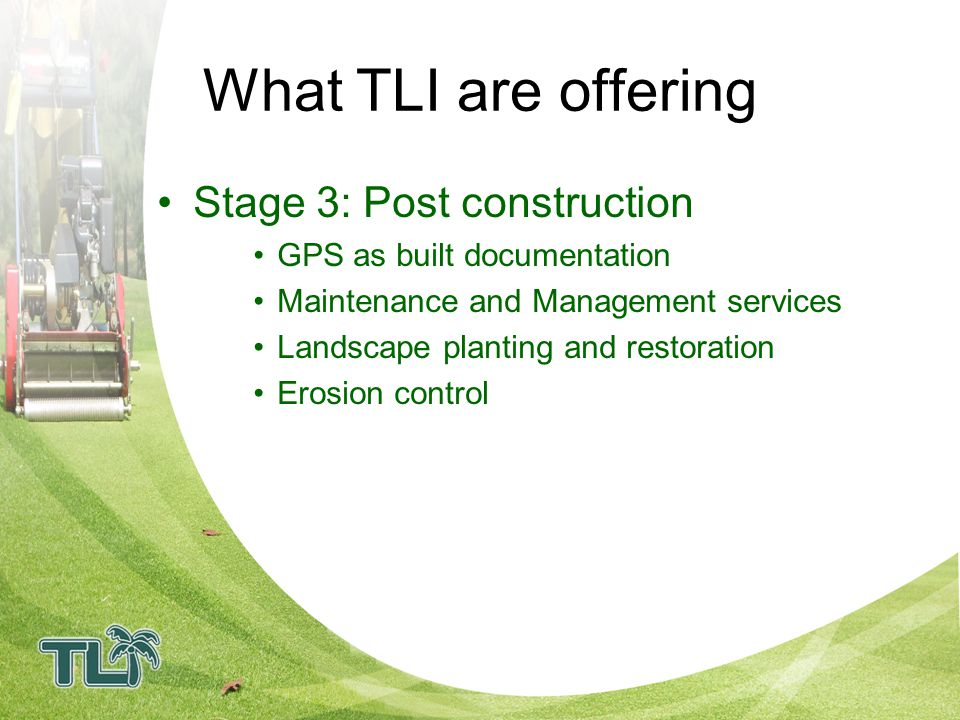 What TLI are offering Stage 3: Post construction