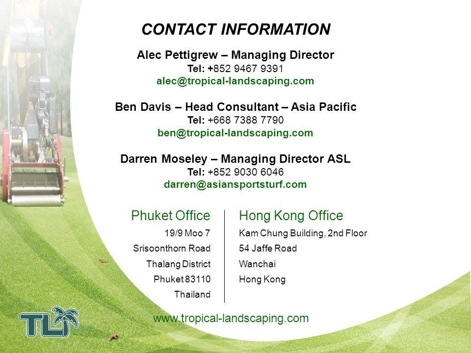 CONTACT INFORMATION Alec Pettigrew – Managing Director. Tel: +852 9467 9391. alec@tropical-landscaping.com.