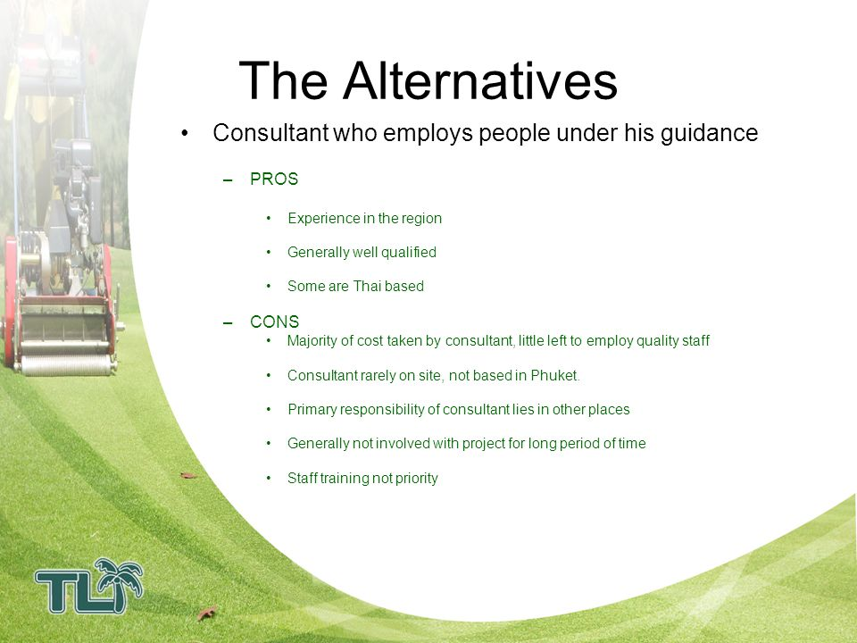 The Alternatives Consultant who employs people under his guidance PROS