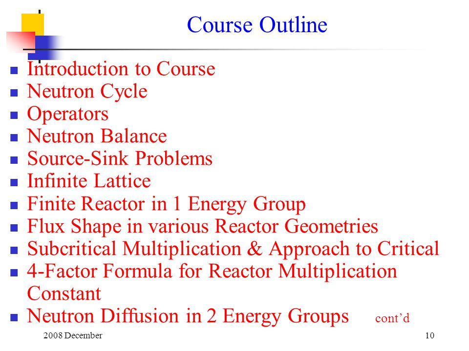 Course Outline Introduction to Course Neutron Cycle Operators