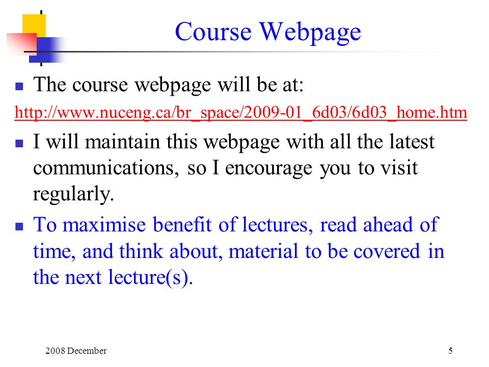 Course Webpage The course webpage will be at: