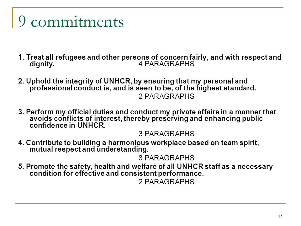 9 commitments 1. Treat all refugees and other persons of concern fairly, and with respect and dignity. 4 PARAGRAPHS.
