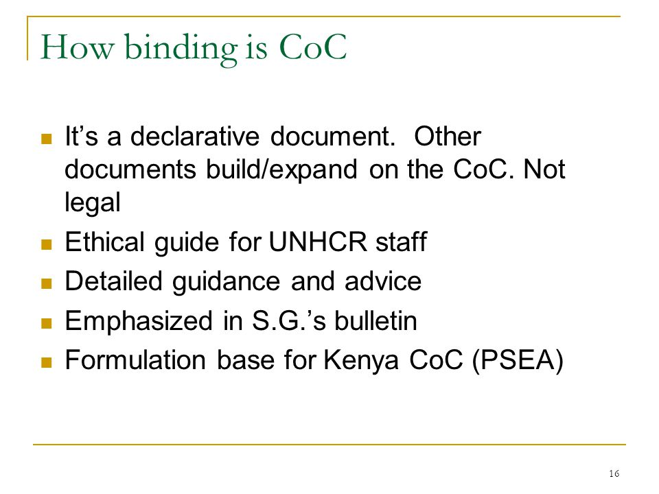 How binding is CoC It's a declarative document. Other documents build/expand on the CoC. Not legal.