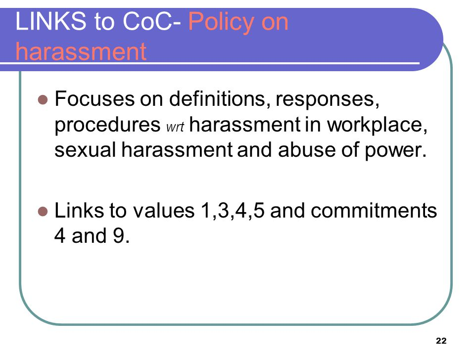 LINKS to CoC- Policy on harassment