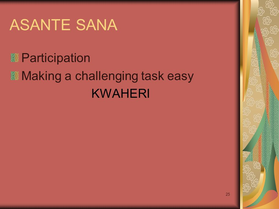 ASANTE SANA Participation Making a challenging task easy KWAHERI