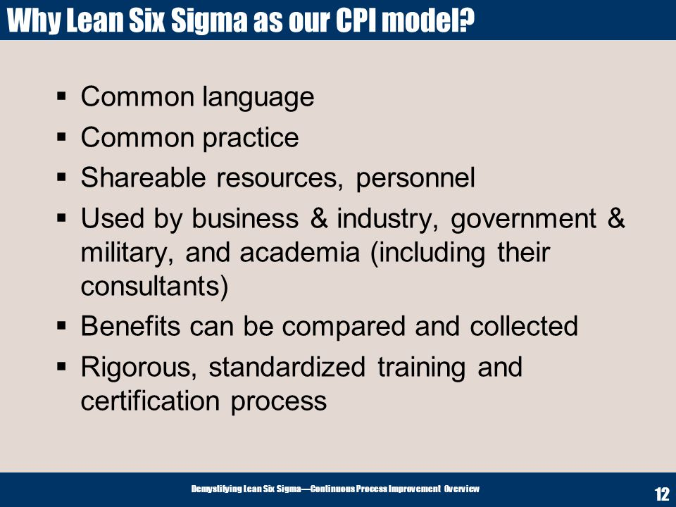 Why Lean Six Sigma as our CPI model