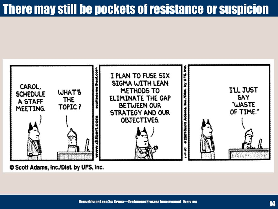 There may still be pockets of resistance or suspicion