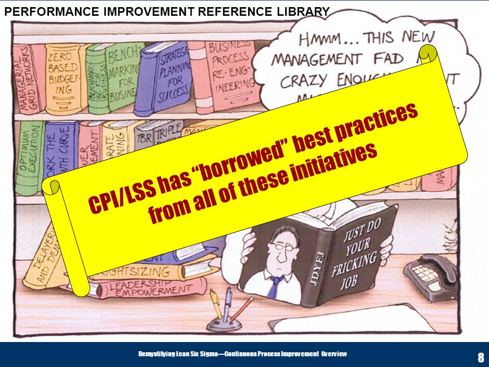 CPI/LSS has borrowed best practices from all of these initiatives