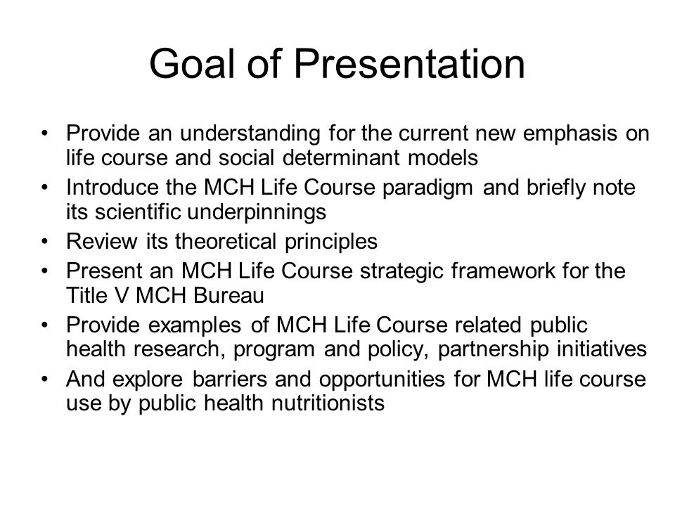 Goal of Presentation Provide an understanding for the current new emphasis on life course and social determinant models.