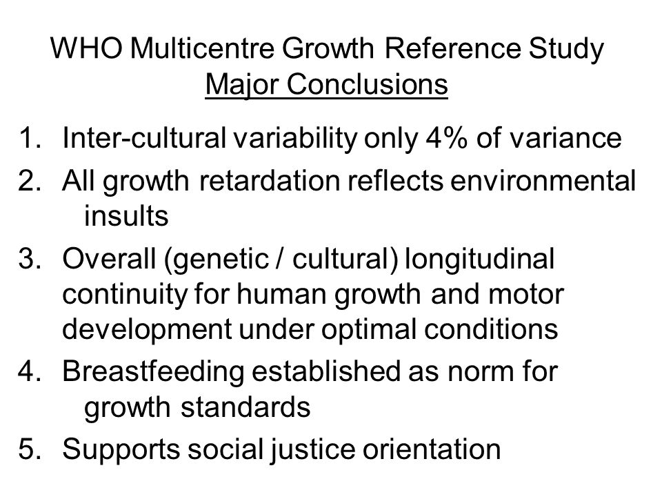 WHO Multicentre Growth Reference Study Major Conclusions