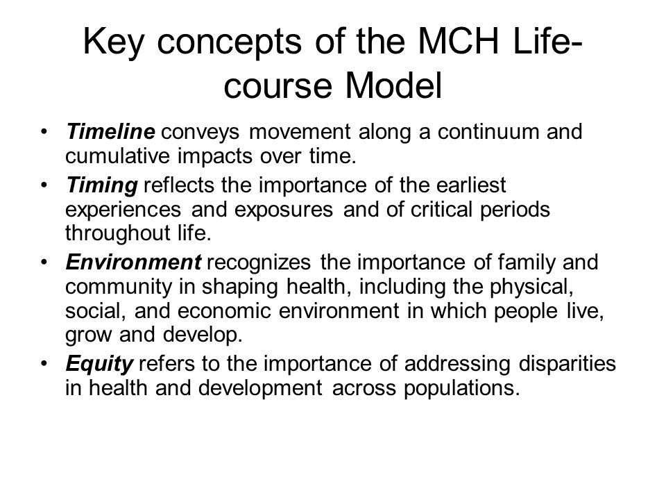 Key concepts of the MCH Life- course Model